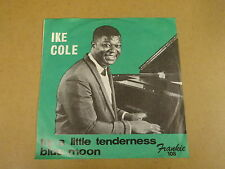 45T SINGLE FRANKIE RECORDS / IKE COLE - TRY A LITTLE TENDERNESS / BLUE MOON