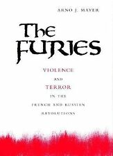 The Furies Arno J. Mayer Violence And Terror In The French & Russian Revolutions