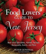 Food Lovers' Guide to New Jersey : Best Local Specialties, Markets, Recipes,NEW
