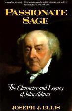 Passionate Sage: The Character And Legacy Of John Adams - Ellis, Joseph J - Pape