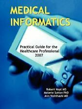 Medical Informatics: Practical Guide for the Healthcare Professional 2007, , New