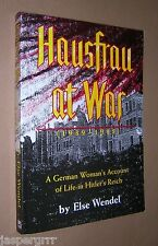 HAUSFRAU AT WAR. ELSE WENDEL. A WOMAN'S LIFE IN HITLER'S REICH. 1994 ED. WW2.