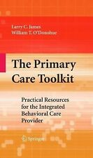 The Primary Care Toolkit : Practical Resources for the Integrated Behavioral...
