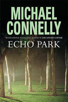 """ECHO Park""  by Michael Connelly - 1st Edition - (Paperback, 2006) - VG+ COND"