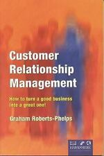 Customer Relationship Management: How to Turn a Good Business into a Great One!