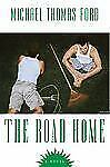 The Road Home by Michael Thomas Ford (2010, Hardcover)