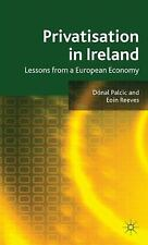 Privatisation in Ireland : Lessons from a European Economy by Donal Palcic...