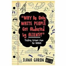 Why Do Only White People Get Abducted by Aliens?: Teaching Lessons from the Bron