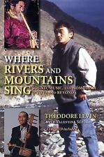 Where Rivers and Mountains Sing : Sound, Music, and Nomadism in Tuva and...