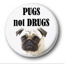PUGS NOT DRUGS - 1 inch / 25mm Button Badge - Novelty Cute