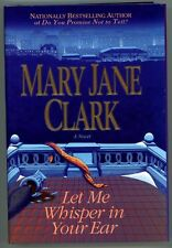 Let Me Whisper in Your Ear by Mary Jane Clark 1st