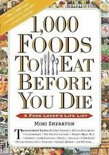 1,000 Foods to Eat Before You Die : A Food Lover's Life List by Mimi Sheraton...