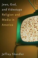 Jews, God, and Videotape : Religion and Media in America by Jeffrey Shandler...