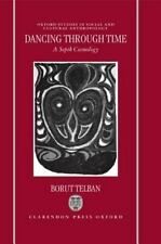 Dancing through Time: A Sepik Cosmology (Oxford Studies in Social and -ExLibrary