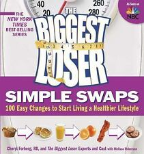 The Biggest Loser Simple Swaps: 100 Easy Changes to Start Living a Healthier Lif