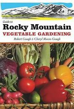 Guide to Rocky Mountain Vegetable Gardening (Vegetable Gardening Guides), Gough,
