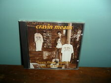 Cravin Meaux-Been There, Done It,Got The T-shirt CD Skybow Records 1995