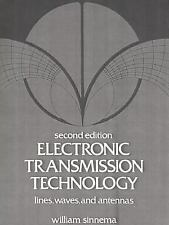 Electronic Transmission Technology : Lines, Waves, and Antennas by William...