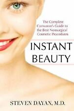 Instant Beauty: The Complete Consumer's Guide to the Best Nonsurgical -ExLibrary