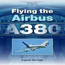 Flying the Airbus A380, Vogel, Gib