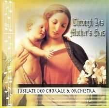 CD • Jubilate Deo Chorale • Through His Mother's Eyes •