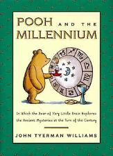 Pooh and the Millennium : In Which the Bear of Very Little Brain Explores the A