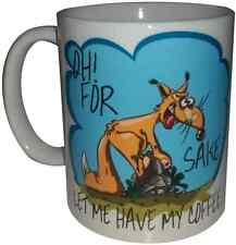 Oh for fox sake let me have my coffee funny Lg 11oz novelty Ceramic Coffee Mug