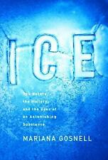 Ice: The Nature, the History, and the Uses of an Astonishing Substance-ExLibrary