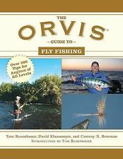 The Orvis Guide to Fly Fishing : More Than 300 Tips for Anglers of All Levels...