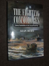 The Fighting Commodores: Convoy Commanders in the Second World War BOOK