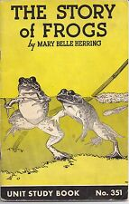 Unit Study Book 351 THE STORY OF FROGS Mary Belle Herring