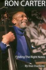 Ron Carter: Finding the Right Notes by Ouellette, Dan