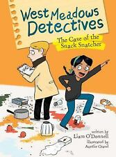 West Meadows Detectives: The Case of the Snack Snatcher 1 by Liam O'Donnell...