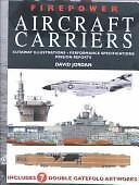 Firepower Aircraft Carriers: Cutaway Illustrations, Performance Specifications,