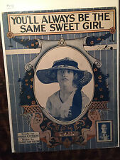 Complete 1915 Sheet Music. You'll Always be the Same Sweet Girl. Free shipping!