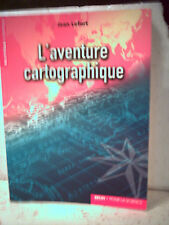 Lefort. L'AVENTURE CARTOGRAPHIQUE.  (Sciences. Triangulation. Distances. Cartes)