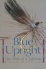 Blue Upright: The Flies of a Lifetime
