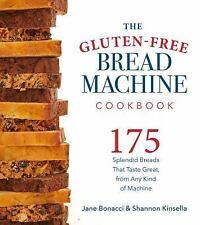 The Gluten-Free Bread Machine Cookbook : 175 Splendid Breads That Taste...