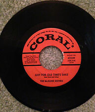 """McGUIRE SISTERS (45/7"""") Just for Old Time's Sake/Really Neat (Coral-1961) VG+"""