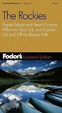 Fodor's Rockies, The, 4th Edition: Expert Advice and Smart Choice: Where to Stay