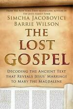 The Lost Gospel: Decoding the Ancient Text that Reveals Jesus' Marriage to Mary