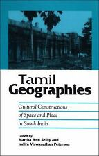 Tamil Geographies: Cultural Constructions of Space and Place in South India (S U