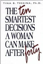 The 10 Smartest Decisions a Woman Can Make After 40 by Tina B. Tessina