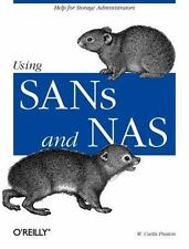 Using SANs and NAS : Help for Storage Administrators by W. Curtis Preston...