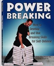 Power Breaking: How to Develop and Use Breaking Skills for Self-Defense
