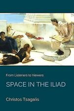 Hellenic Studies: From Listeners to Viewers : Space in the Iliad 53 by...