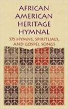 African American Heritage Hymnal : 575 Hymns, Spirituals, and Gospel Songs...