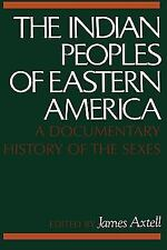 The Indian Peoples of Eastern America : A Documentary History of the Sexes...