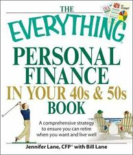 The Everything Personal Finance in Your 40s and 50s Book: A comprehensive strate
