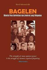 Bagelen : Historia Para Intelektual Dan Jenderal Yang Dilupakan by Herdi...